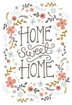 Home Sweet Home. Like the text, would change the boarder.