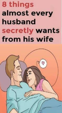 8 things almost every husband secretly wants from his wife