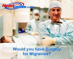 Would you consider surgery to relieve your migraines? Migraine Relief, Good Night, Surgery, My Life, Healthy Eating, Nighty Night, Have A Good Night, Eating Healthy, Eating Well