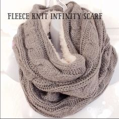 """Fleece Lined Knit Infinity Scarf NWT LAST ONE! I shopped Black Friday and I'm passing along the savings on some of this years hottest items! Priced below retail and New with tags, and sold out in many stores, super soft and plush this Adorable, cozy and warm infinity scarf makes a great holiday gift or stocking stuffer. In a nice neutral gray, this 9"""" wide and fully lined scarf will go with any color coat and is machine wash. No trades, form price. Accessories Scarves & Wraps"""