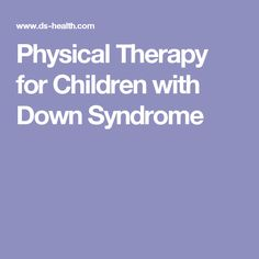 Physical Therapy for Children with Down Syndrome