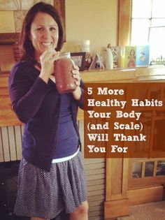 5 More Healthy Habits Your Body (and Scale) Will Thank You For