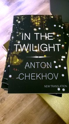 Brand-new translation by Hugh Aplin of Anton Chekhov's IN THE TWILIGHT http://www.almabooks.com/in-the-twilight-p-610-book.html