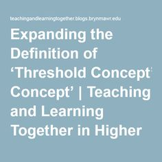 Expanding the Definition of 'Threshold Concept' | Teaching and Learning Together in Higher Education
