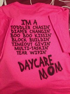 Hot Pink Daycare Mom Duties Crew Tshirt (Personalized with name on front) (Can be done on other colors and other professions and or sports moms)