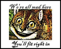 cheshire cat-quote we're all mad.bmp