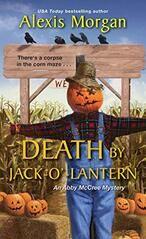 Death by Jack-o'-Lantern (An Abby McCree Mystery) by Alexis Morgan / Cozy Mystery Mystery Novels, Mystery Series, Mystery Thriller, Cozy Mysteries, Murder Mysteries, Free Books, Good Books, Kensington Books, Jack O'lantern