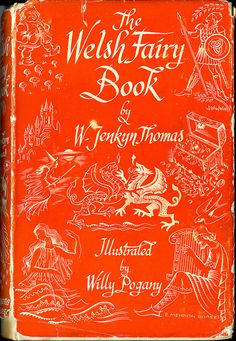 Title: The Welsh Fairy Book Author: W. Jenkyn Thomas (William Jenkyn) Publication: Cardiff, University of Wales Press Publication Date: 1952 Book Description: 303 p. Book Cover Art, Book Cover Design, Book Art, Vintage Book Covers, Vintage Books, Ya Books, Books To Read, Art Nouveau, Beautiful Book Covers