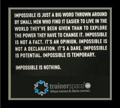 Impossible...?? no such thing!