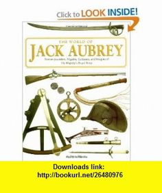 The World Of Jack Aubrey (9780762416523) David Miller , ISBN-10: 0762416521  , ISBN-13: 978-0762416523 ,  , tutorials , pdf , ebook , torrent , downloads , rapidshare , filesonic , hotfile , megaupload , fileserve