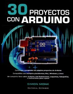 30 projects with Arduino - Proyectos a intentar - Arduino Pdf, Wifi Arduino, Arduino Laser, Arduino Beginner, Science Projects, Fun Projects, Arduino Programming, Robot Kits, Smartphone