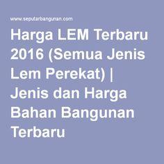 Harga LEM Terbaru 2016 (Semua Jenis Lem Perekat)   Jenis dan Harga Bahan Bangunan Terbaru