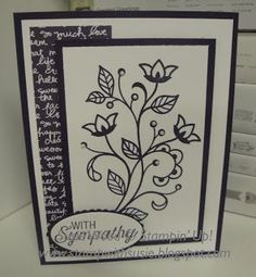 Gosh.....I really like this stamp set!! Check out this pretty sympathy card I made last night.   Isn't this elegant!! I love the detail in this stamp set. It is an amazing set with great words & ne