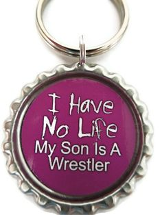Pretty true during wrestling season, but I wouldn't have it any other way. I love it!