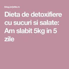 Dieta de detoxifiere cu sucuri si salate: Am slabit 5kg in 5 zile