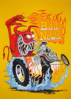 BAD NEWS classic Ed Roth creation from his mad monster hot rod / custom car creations from the 1960s. My painting is 30 x 22 inches, using designer gouache on 300gsm Fabriano Artistico paper