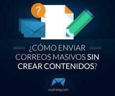 ¿Cómo enviar #correos #masivos sin crear #contenidos? http://blgs.co/Df6e6d