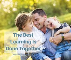 """Build your family culture around learning. Want to know how? Read """" The Best Learning Is Done Together."""""""