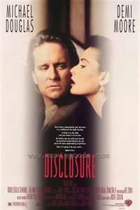 Disclosure. Hey lets make a movie about a female boss that is sexually harassing a male employee. Hey lets get super hot Demi Moore to play the boss. Yup...this was believable. NOT. 2 of 5
