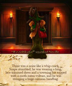 """R-r-riddikulus!"" squeaked Neville."