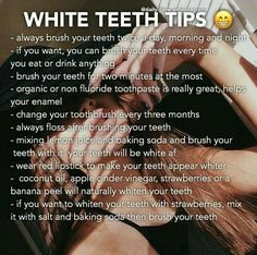 Whiten teeth, except don't use baking soda; too abrasive for your teeth 😬
