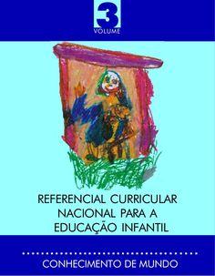 3        VOLUMEREFERENCIAL CURRICULAR    NACIONAL PARA A   EDUCAÇÃO INFANTILCONHECIMENTO DE MUNDO