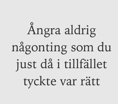 Image in swedish quotes collection by Gabriella Mellberg image discovered by Gabriella Mellberg. Discover (and save!) Your own photos and videos on We Heart It Breakup Quotes, Text Quotes, Mood Quotes, Qoutes, Life Quotes, Great Words, Wise Words, Words For Girlfriend, Swedish Quotes