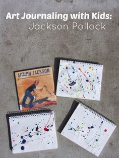 Art Journaling with Kids: Jackson Pollock.  Great book recommendation and art activity to do with the kids!