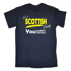 123t USA Men's It's A Scottish Thing You Wouldn't Understand Funny T-Shirt