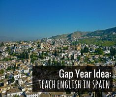 Looking for ideas for your gap year? Wh not try teaching english in spain as an auxiliar de conversacion - a language assistant in Spain. A great gap year experience!