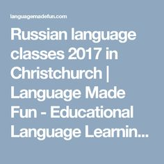 Russian language classes 2017 in Christchurch | Language Made Fun - Educational Language Learning Games for Teachers & Students