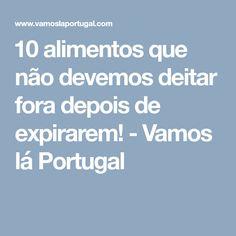 0563948dc  10 alimentos que não devemos deitar fora depois de expirarem! - Vamos lá  Portugal