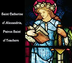 Saint Catherine of Alexandria, Patron Saint of Teachers <3  This site also allows you to send this image with a message as an e-blessing to someone special <3