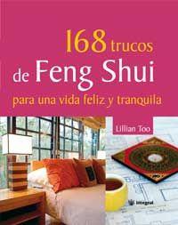 168 trucos de feng shui para una vida feliz y tranquila-lillian too-9788478713929