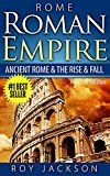 Free Kindle Book -   ROME:  Roman Empire: Ancient Rome & The Rise & Fall (Ancient History, Roman Military, Ancient Greece, Ancient Egypt, Greek Mythology, Norse Mythology)