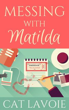 CatChats Blog: Cover reveal day for MESSING WITH MATILDA!