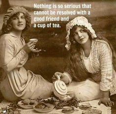 #a good friend and a cup of tea