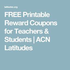 FREE Printable Reward Coupons for Teachers & Students | ACN Latitudes