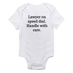 Lawyer On Speed Dial. Handle With Care