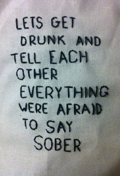 Drunk words are sober thoughts The Words, Mood Quotes, Life Quotes, Indie Quotes, Hell Quotes, Grunge Quotes, Funny Quotes, Random Quotes, Lets Get Drunk