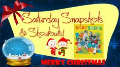 Saturday Snapshots & Shout Outs! 12.07.15~12.11.15
