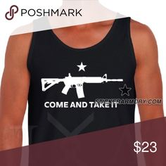 Come and Take it AR Tank Top Shirt Come and Take it AR15 Tank Top shirt. Our shirts are extremely comfortable as well as 100% preshrunk standard fit tees. Perfect for the range, cruising or even lounging around.we carry sizes small- 5xl comment for availability thanks Shirts Tank Tops