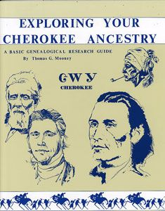 Exploring Your Cherokee Ancestry: A Basic Genealogical Research