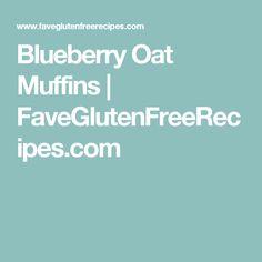 Blueberry Oat Muffins | FaveGlutenFreeRecipes.com