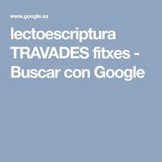 lectoescriptura TRAVADES fitxes - Buscar con Google