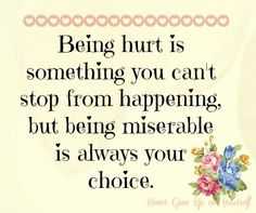 """""""Pain is inevitable, but misery is optional""""  taken from ~~Never Give Up on Yourself~~ on fb"""
