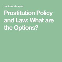 This article looks at legal and policy approaches to prostitution and why the Nordic Model is the human rights and equality-based approach. Equality, Law, Model, Press Kit, Social Equality, Equation, Models