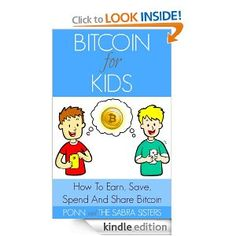 Amazon.com: Bitcoin for Kids Book 2: Learn How To Earn, Save, Spend and Share Bitcoin Easy, Fast and Fun Step-By-Step Tutorials for Kids eBo...