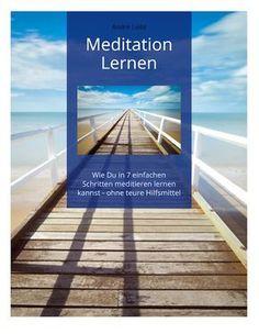 Meditation lernen in 7 Schritten