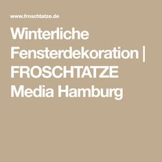 Winterliche Fensterdekoration | FROSCHTATZE Media Hamburg